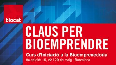 Claus per Bioemprendre Biocat curs bioemprenedoria emprenedors