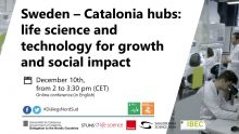 Sweden - Catalonia hubs : life science and technology for growth and social impact